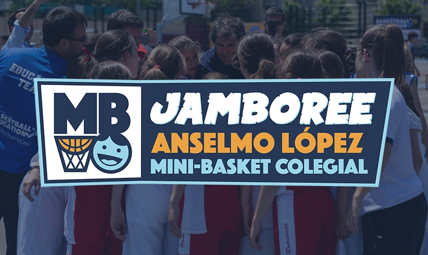 Presentamos el I Jamboree Anselmo López de Mini-basket colegial